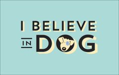 I Believe in Dog (Ladies XXL only)