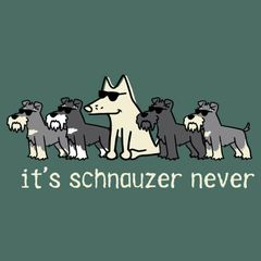 It's Schnauzer Never (Classic Unisex XL only)
