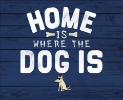Home is Where the Dog Is - PLAQUE
