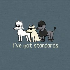 I've Got Standards (Lightweight Unisex)