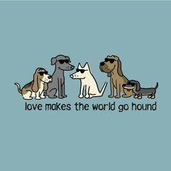 Love Makes the World Go Hound (Unisex S only)
