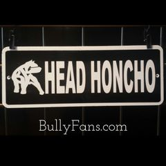 Head Honcho kennel sign !! SALE !!