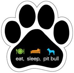 eat, sleep, pit bull Paw Magnet !! SALE !!