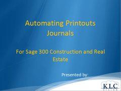 Sage 300 CRE - Automating Printout Journals