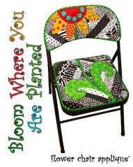 "Applique chair pattern -"" Bloom where you are planted"""