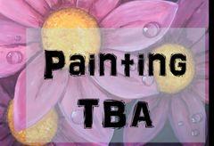 Painting TBA - September 4, 2018