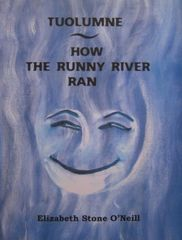 TUOLUMNE: HOW THE RUNNY RIVER RAN By Elizabeth Stone O'Neill