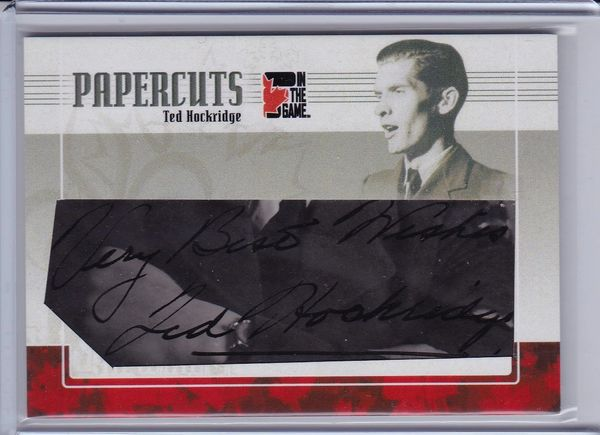 Ted Hockridge 2011 In The Game Canadiana Papercuts Autograph card PC-TH #D 1/1