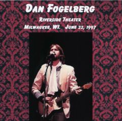 Dan Fogelberg - Milwaukee, WI. 1997 (2 CD's)