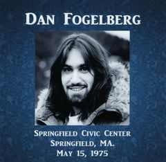 Dan Fogelberg - Springfield, MA. 1975 (CD)