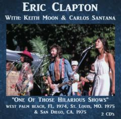 """Eric Clapton & Friends - """"One Of Those Hilarious Shows"""" 1974-75 (2 CD's, SBD)"""