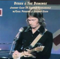 Derek & The Dominos - Johnny Cash TV Show & Rehearsals (CD, SBD)