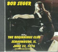Bob Seger Live - Schaumburg, IL. 1976 CD