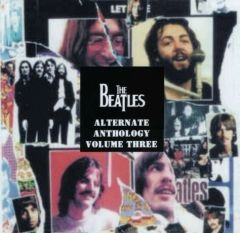Beatles - Alternate Anthology, Vol. 3 (2 CD's, SBD)
