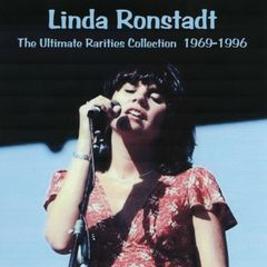 Linda Ronstadt - The Ultimate Rarities Collection 1969-1996) (CD, SBD)
