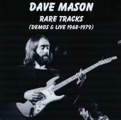 Dave Mason - Rare Tracks (Demos & Live 1968-1979) (CD, SBD)