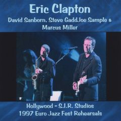 Eric Clapton - Hollywood (Jazz Fest Rehearsal) 1997 (2 CD's, SBD)