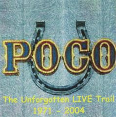 Poco - The Unforgotten Live Trail (1971-2004) (2 CD's)