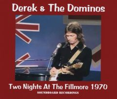 Derek & The Dominos (Eric Clapton)-Two Night At The Fillmore (4 CD's, SBD)