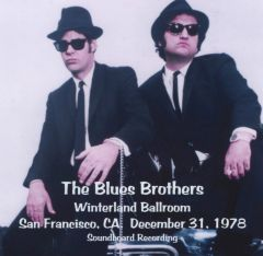 Blues Brothers (Belushi & Ackroyd) - San Francisco 1978 (CD, SBD)