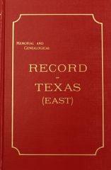 East Texas, Memorial and Genealogical Records of.
