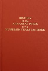 Arkansas Press for a Hundred Years, History of the.