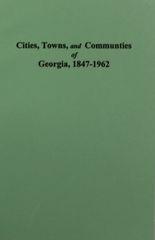 Cities, Towns & Communities of Georgia between 1847-1962.