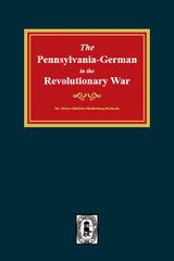 PENNSYLVANIA-GERMANS in the Revolutionary War, 1775-1783.