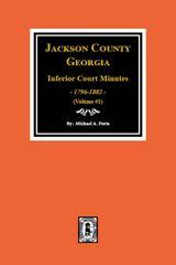 Jackson County, Georgia Inferior Court Minutes, 1796-1802.