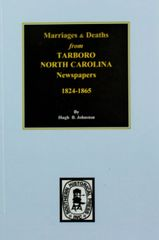 (Edgecomb County) Marriages and Deaths from Tarboro (N.C.) Newspapers, 1824-1865.