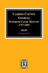 Camden County, Georgia Superior Court Minutes, 1797-1809.