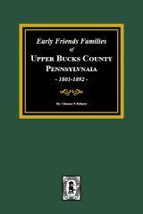 Early Friends Families of UPPER BUCKS COUNTY, PENNSYLVANIA.