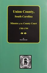 Union County, South Carolina Minutes of the County Court, 1785-1799.