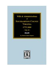 Southhampton County, VA. Wills, and Administrations, 1775-1800.