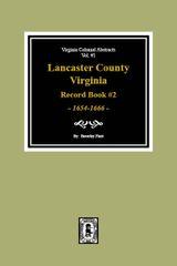 Lancaster County, Virginia Record Book #2, 1654-1666.
