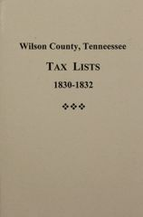 Wilson County, Tennessee Tax Lists, 1830-1832.