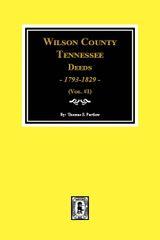 Wilson County, Tennessee Deeds, 1793-1829. (Volume #1)