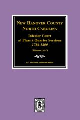 New Hanover County, North Carolina Inferior Court of Pleas and Quarter Sessions, 1786-1800. Vol. #2
