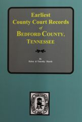 Bedford County, Tennessee, Earliest County Court Records of.