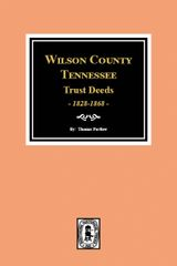Wilson County, Tennessee Trust Deed Books EE-NN, 1828-1868.