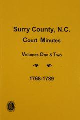 Surry County, North Carolina Court Minutes, 1768-1789, Vols. 1-2.