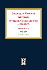 Franklin County, Georgia Superior Court Minutes, 1821-1824. (Volume #2)