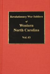 (Burke Co.) Revolutionary War Soldiers of Western N.C. (Vol. #3)