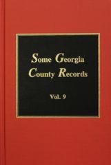 Some Georgia County Records, Volume #9.