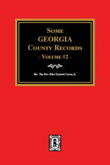Some Georgia County Records, Volume #2.