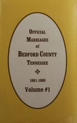 Bedford County, Tennessee 1861-1880, Official Marriages of. ( Vol. #1 )