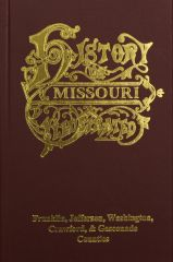 Franklin, Jefferson, Washington, Crawford & Gasconade Counties, Missouri, The History of.