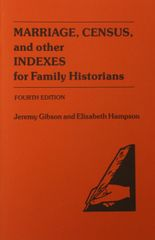 Marriage, Census, and other Indexes for Family Historians. (fourth edition)