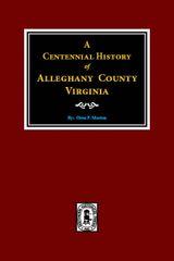 Alleghany County Virginia, A Centennial History of.