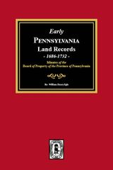 Early Pennsylvania Land Records, 1686-1732